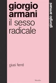 Giorgio Armani - il Sesso Radicale