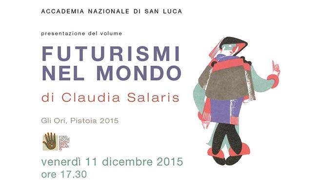 Claudia Salaris presenta: Futurismi nel mondo.