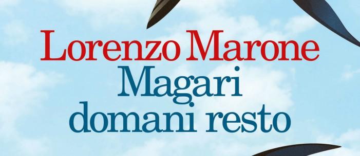 Magari domani resto, il nuovo romanzo di Lorenzo Marone