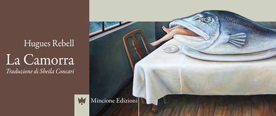 La Camorra, di Hugues Rebell, per Mincione Edizioni