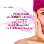 La forza e il sorriso Onlus: la bellezza delle donne che affrontano il cancro