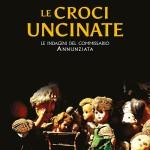 Le croci uncinate: il romanzo poliziesco di Giancarlo Tarantino