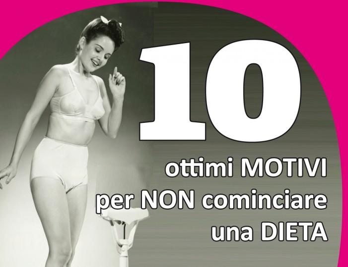 10 ottimi motivi per non cominciare una dieta, di Martina Liverani