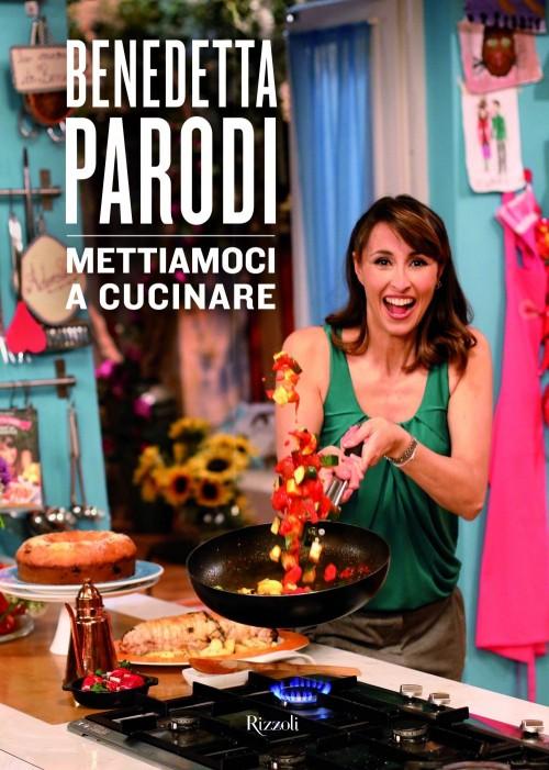 Mettiamoci a cucinare con Benedetta Parodi