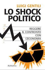 Lo shock politico. Reggere il confronto con l'economia