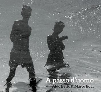 A Passo d'uomo con Aldo Betto e la sua musica