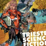 Trieste Science + Fiction 2015: Fantascienza