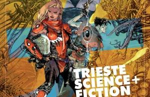 Trieste Science + Fiction 2015: Fantascienza