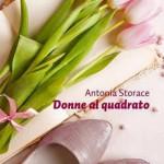 Antonia Storace: una donna che scrive delle donne.