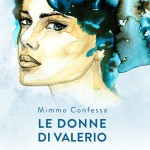 Le donne di Valerio. Un amore impossibile, tra arte e destino