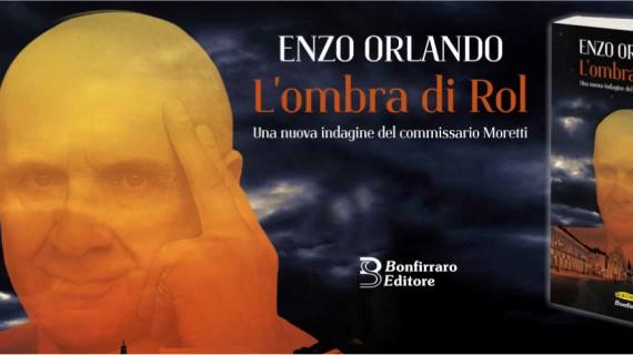 L'ombra di Rol: il nuovo romanzo di Enzo Orlando