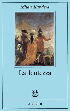 La copertina di Lentezza, il libro di Milan Kundera