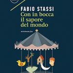 Con in bocca il sapore del mondo, Fabio Stassi fa rivivere i poeti italiani