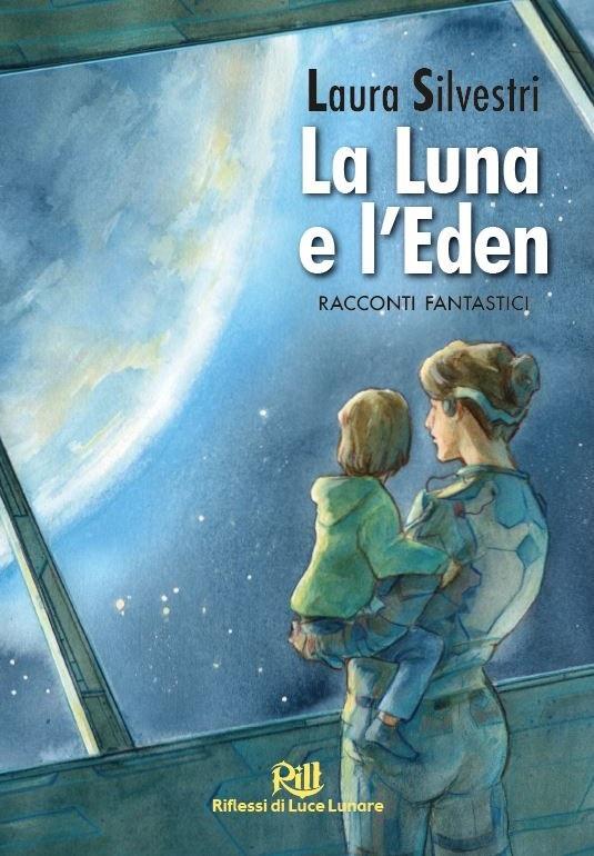 La Luna e l'eden fantasy al femminile