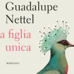La nuova frontiera della maternità: La figlia unica di Guadalupe Nettel